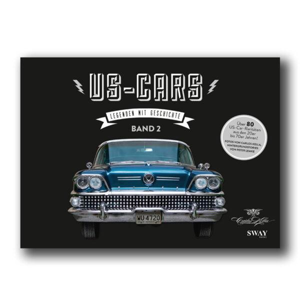 US-Cars – Legenden mit Geschichte Band 2: Der zweite US-CARS Bildband von Carlos Kella mit Fotografien von Carlos Kella und Hintergrundstories von Peter Lemke.