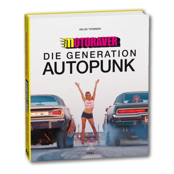Die Generation Autopunk - Das Motoraver Buch