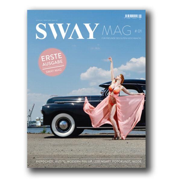 SWAY MAG #01 Für Freunde des guten Geschmacks. Das Magazin aus dem SWAY Books Verlag mit Fotos von Carlos Kella