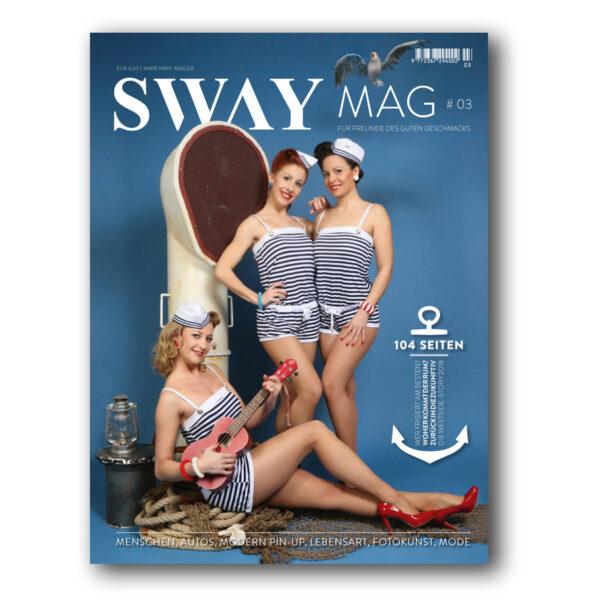 SWAY MAG #03 Für Freunde des guten Geschmacks. Das Magazin aus dem SWAY Books Verlag mit Fotos von Carlos Kella